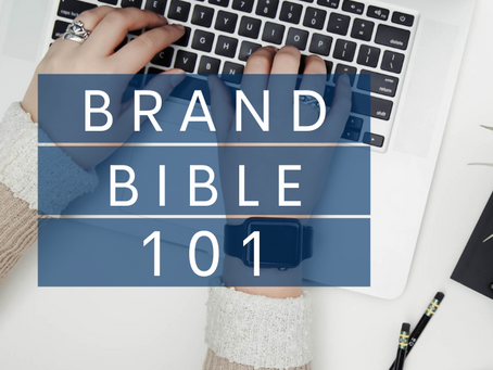 Brand Bible 101: What It Is and More Importantly, WHY You Need One!
