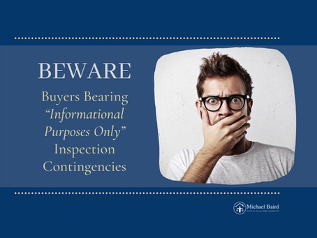 "Beware Buyers Bearing ""Informational Purposes Only"" Inspection Contingencies"