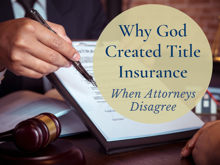 Why God Created Title Insurance- When Attorneys Disagree