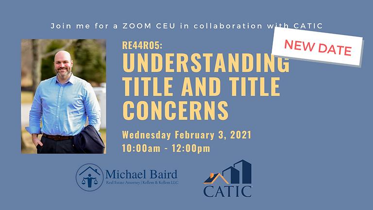 CEU Webinar: Understanding Title and Title Concerns
