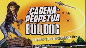 SPOT - Cadena Perpetua & Bulldog en Estadio Obras