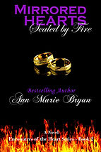 Mirrored Hearts: Sealed By Fire by Ann Marie Bryan