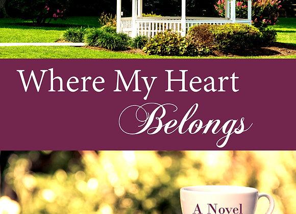 Where My Heart Belongs by Ann Marie Bryan (Paperback)