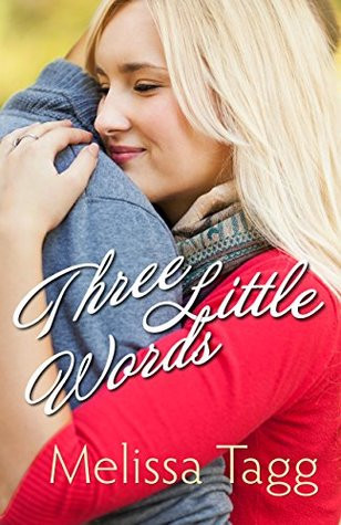 Three Little Words Melissa Tagg