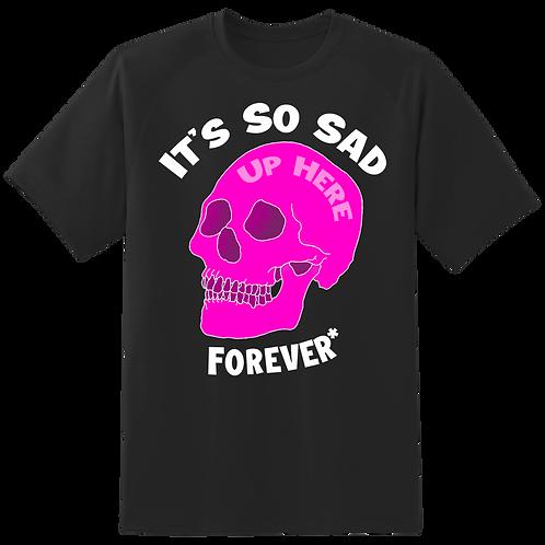 Forever* Sad Mind T-Shirt