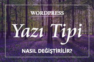 WordPress Yazı Tipi Değiştirme
