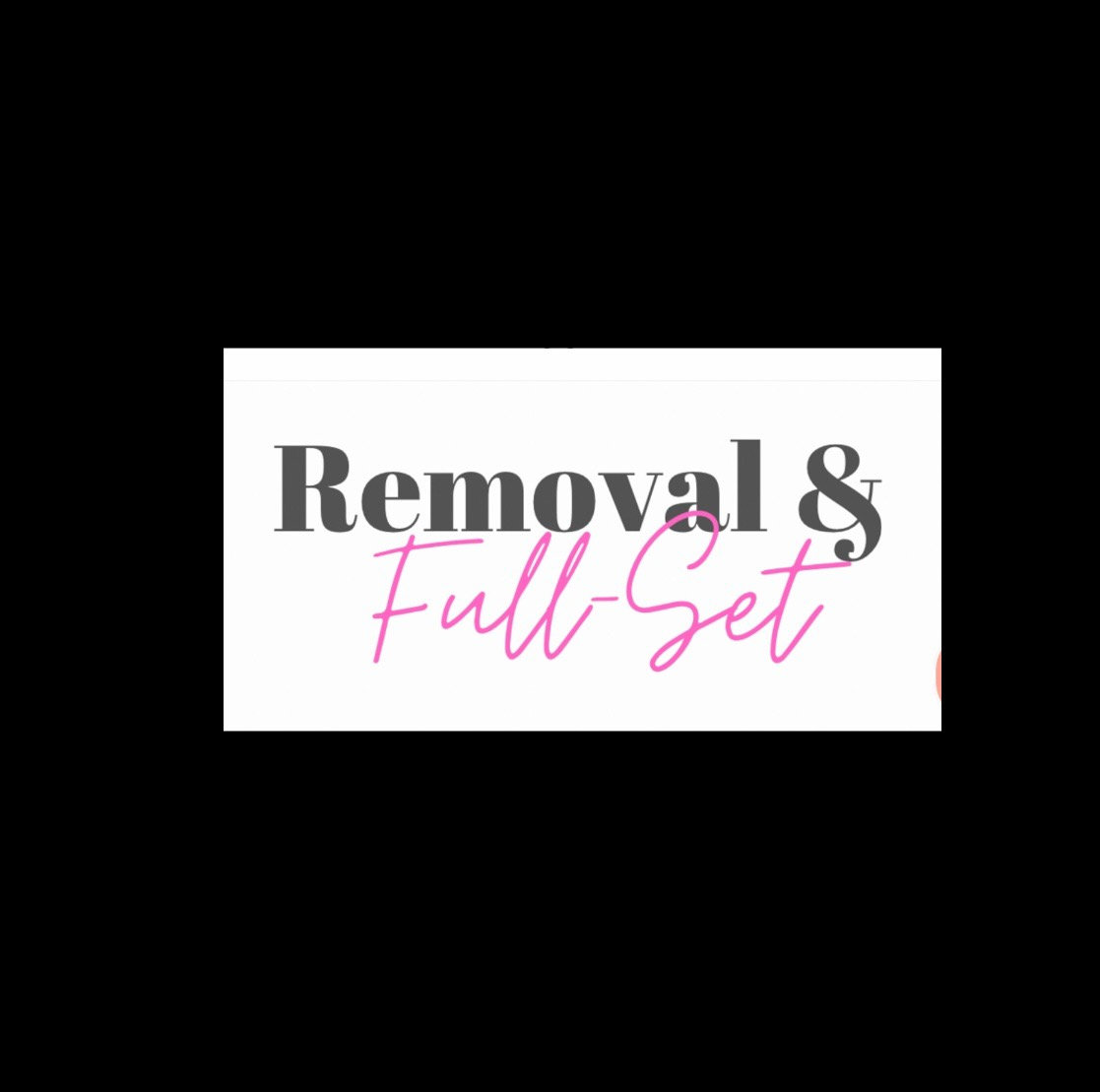 Removal + Fullset ($ varies on Fullsets)