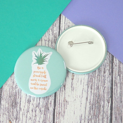 Be a pineapple quote badges, keyrings and pocket mirrors