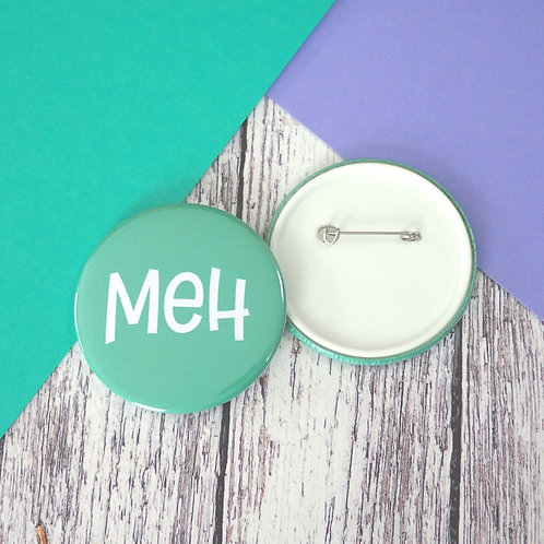Meh quote badges, keyrings and pocket mirrors