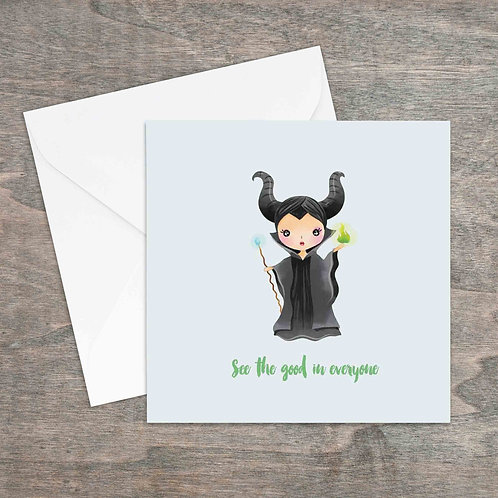 See the good in everyone maleficent greetings card
