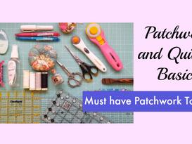Quilting Basics - Patchwork Quilting Tools Part 1