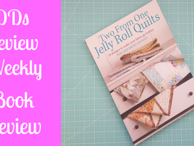 Darvanalee Designs Studio | Review Weekly | Book Review | Two from one Jelly Roll Quilts