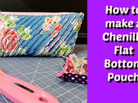 How to make a Chenille Flat Bottom Pouch with Easy Zipper Tabs