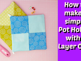 How to Make a Simple Pot Holder with a Layer Cake