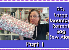 Sew Along With Darvanalee Designs Studio | DDs Large Mountain Retreat Bag