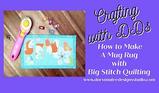 how to make a mug rug with big stitch qu