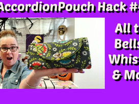 Accordion Pouch Hack #4 All the Bells and Whistles