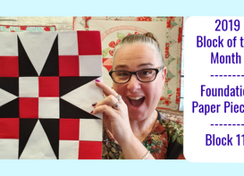 2019 Foundation Paper Piecing Block of the Month   Block #11