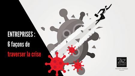 6 façons de traverser la crise | Entreprises et pandémie