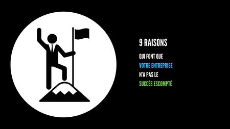 9 raisons qui font que votre entreprise n'a pas le succès escompté