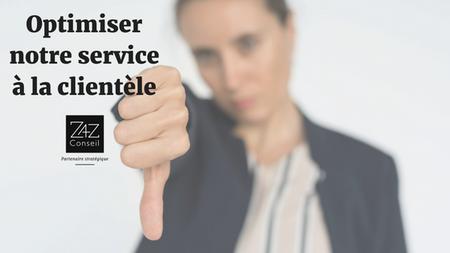 Comment optimiser le service à la clientèle de votre entreprise?