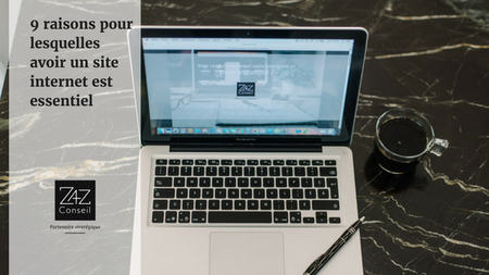 9 raisons pour lesquelles avoir un site internet est essentiel pour votre entreprise