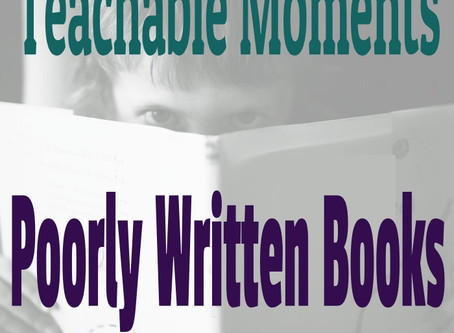 Teachable Moments: Poorly Written Books