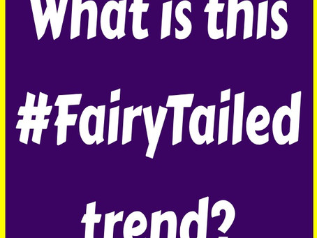 What is this #FairyTailed trend?