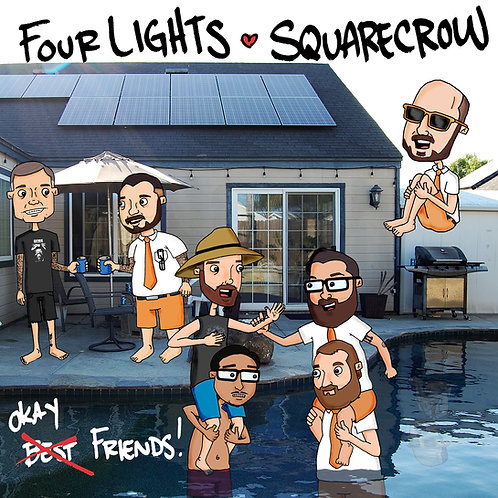 "FOUR LIGHTS/SQUARECROW ""OKAY FRIENDS"""