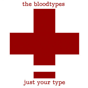 """The Bloodtypes """"Just Your Type"""" CD"""