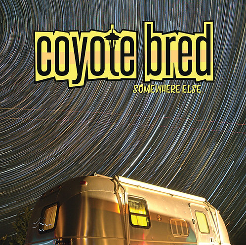 "Coyote Bred ""Somewhere Else"" CD"