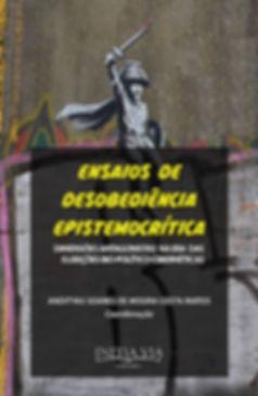 Ensaios de desobediência epistemocrítica