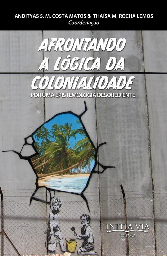 Afrontando a lógica da colonialidade