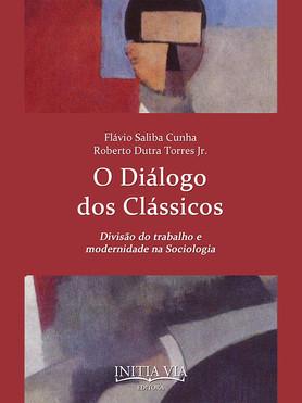 O Diálogo Dos Clássicos - divisão do trabalho e modernidade na sociologia