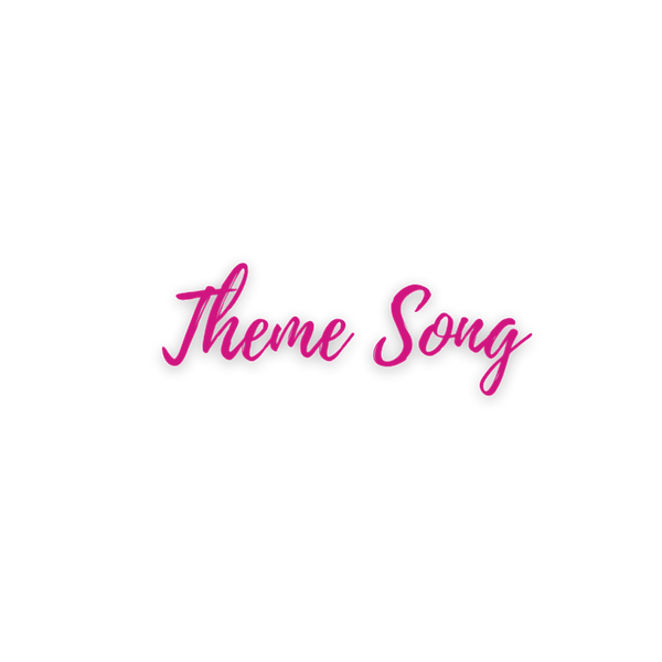 Theme Song Text (2).png