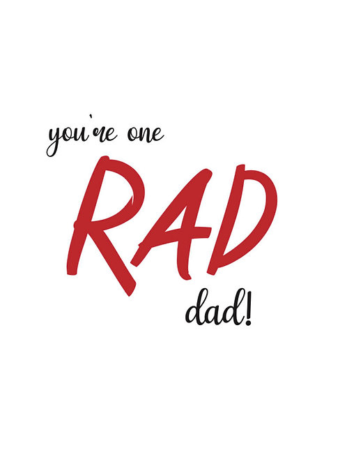 You're one Rad Dad