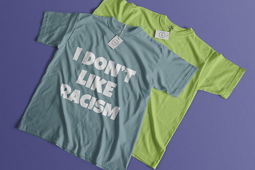 Blue & Lime Green I Don't Like Racism White Text T-Shirt
