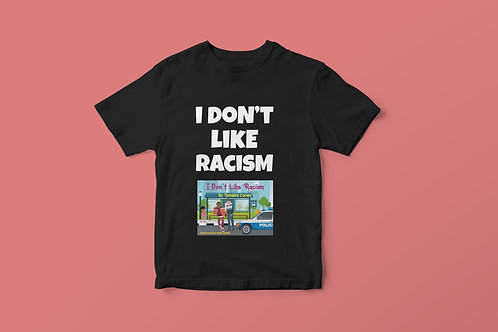 Black I Don't Like Racism Book Cover & White Text T-Shirt