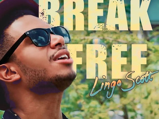 NEW MUSIC: LINGO SCOTT - BREAK FREE