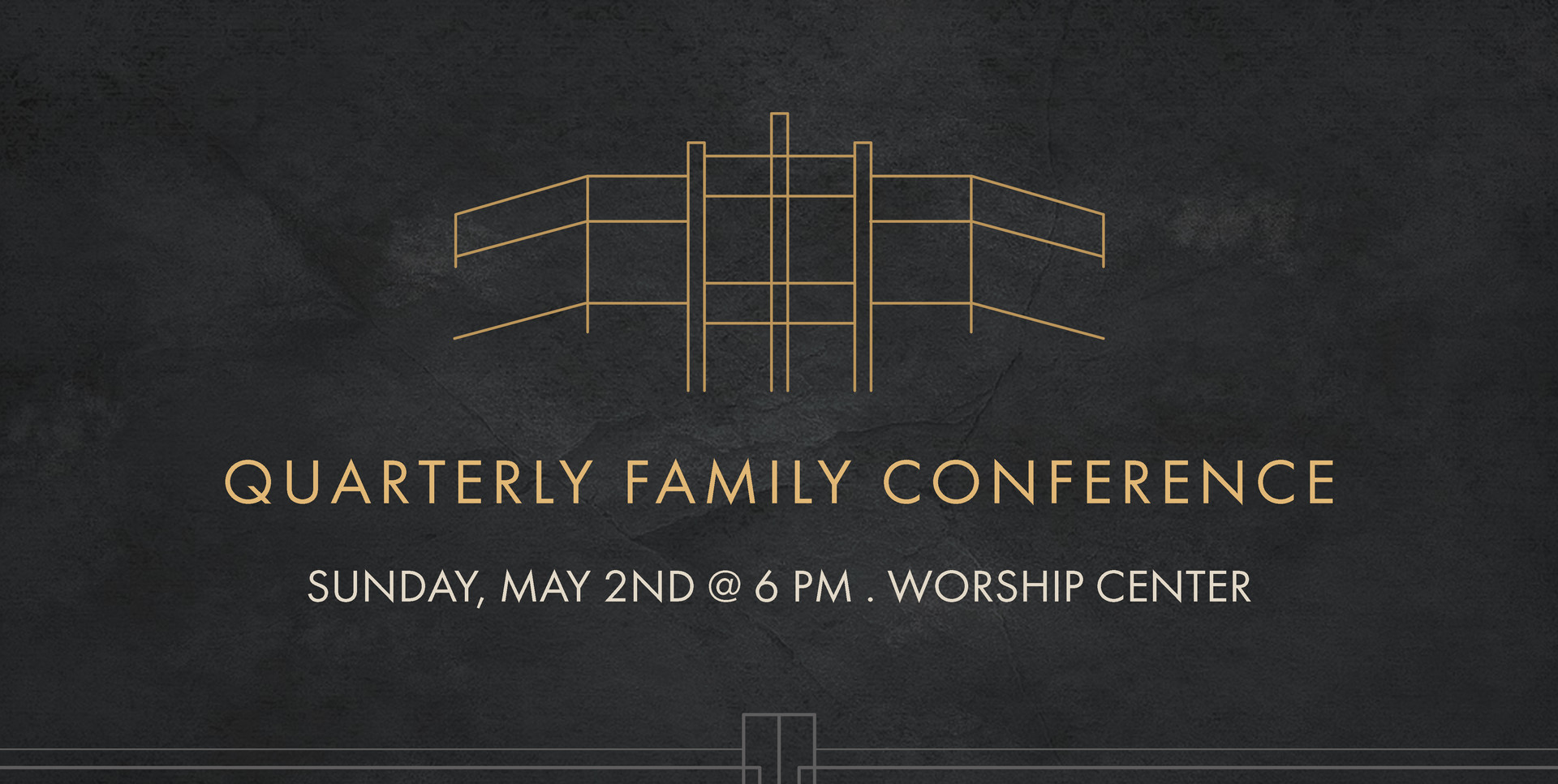 QUARTERLY FAMILY CONFERENCE