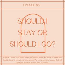 6 // Should I stay or should I go?