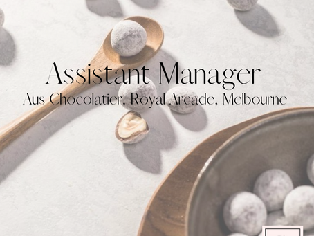 Assistant Manager - Aus Chocolatier - Royal Arcade, Melbourne