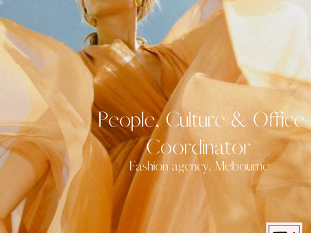 People, Culture and Office Coordinator - Melbourne Fashion Agency