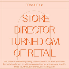 1 // Dreaming of being a GM of Retail? meet Alex Shaughnessy!