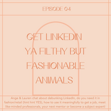 4 // Get LinkedIn you filthy yet fashionable animals!