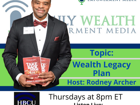 Family Wealth Empowerment Media Presents, Wealth Legacy Plan with Rodney Archer