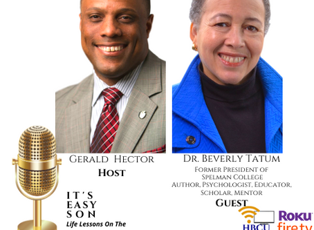 """Mr. Gerald Hector invites Dr. Beverly Tatum to """"It's Easy Son"""""""
