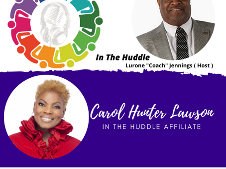 """Catch the premiere of In The Huddle with Lurone """"Coach"""" Jennings and Affiliate, Carol Hunter Lawson"""