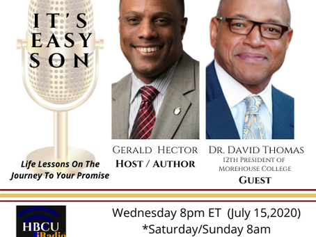 """Gerald Hector talks with Dr. David Thomas, 12th President of Morehouse College on """"It's Easy Son"""""""