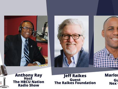 The HBCU Nation Radio Show with Special Guests, Jeff Raikes and Marlon Evans